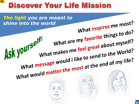 Life Mission - reason why you exist - how to find it