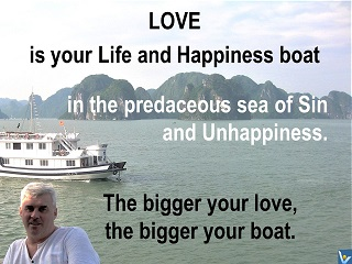 Inspirational quotes Love is Life and Happiness Boat Vadim Kotelnikov